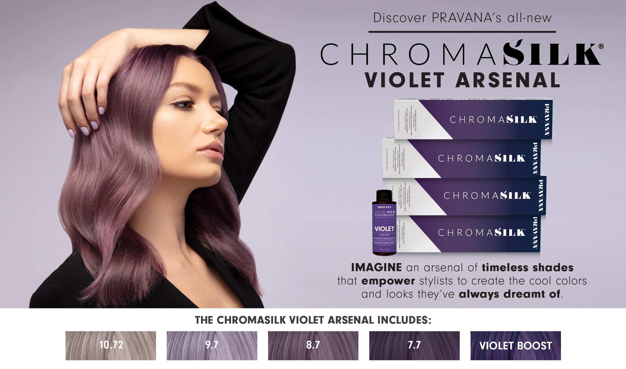Discover PRAVANA'S all-new CHROMASILK VIOLET ARSENAL